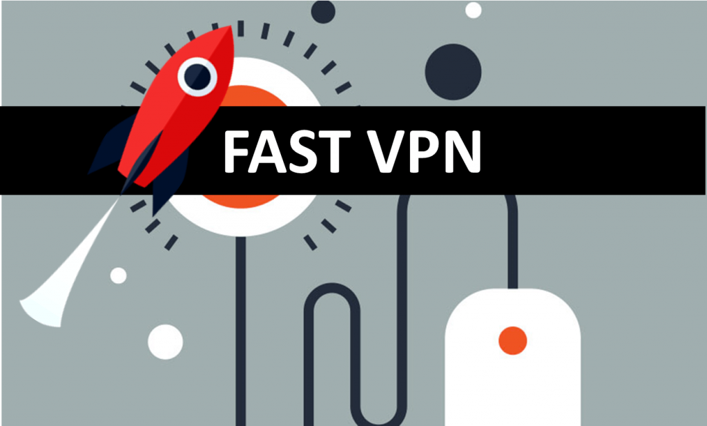 Top 10 Fastest VPNs 2020