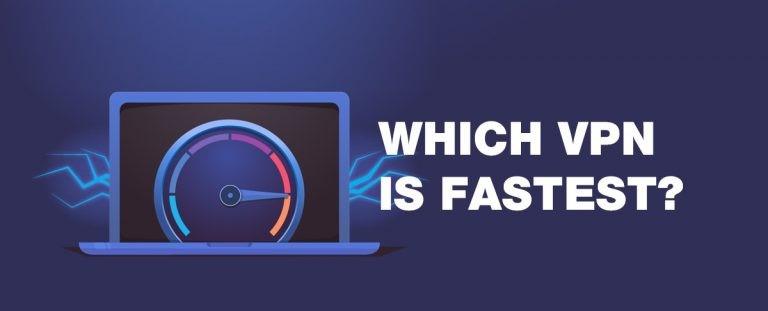 Fastest VPN 2020